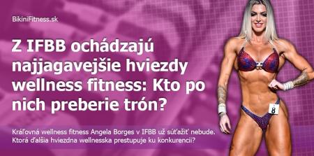 Z IFBB ochádzajú najjagavejšie hviezdy wellness fitness: Kto po nich preberie trón?