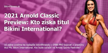 2021 Arnold Classic Preview: Kto získa titul Bikini International?