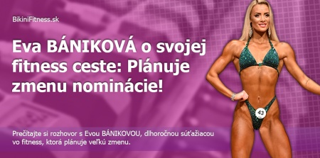 Eva BÁNIKOVÁ o svojej fitness ceste: Plánuje zmenu nominácie!