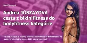Andrea Jószayová - cesta z bikinifitness do bodyfitness