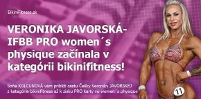 Veronika JAVORSKÁ - IFBB PRO women´s physique začínala v kategórii bikinifitness!