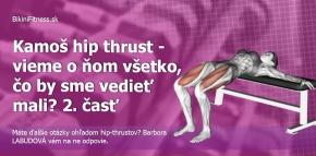 Kamoš hip thrust - vieme o ňom všetko, čo by sme vedieť mali? Časť II.