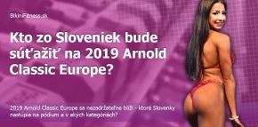 Kto zo Sloveniek bude súťažiť na 2019 Arnold Classic Europe?