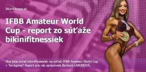 IFBB Amateur World Cup - report zo súťaže bikinifitnessiek
