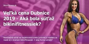 Veľká cena Dubnice 2019 - aká bola súťaž bikinifitnessiek?