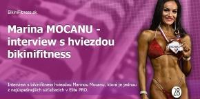 Marina MOCANU - Interview s hviezdou bikinifitness