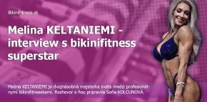 Melina KELTANIEMI -interview s bikinifitness superstar