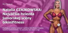Natalia Czajkowska: Najväčšia hviezda juniorskej scény bikinifitness