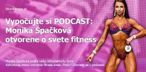 Vypočujte si PODCAST: Monika ŠPAČKOVÁ otvorene o svete fitness