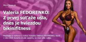 Valeria FEDORENKO: Z prvej súťaže ušla, dnes je hviezdou bikinifitness