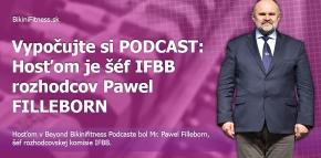 Vypočujte si PODCAST: Hosťom je šéf IFBB rozhodcov Pawel FILLEBORN