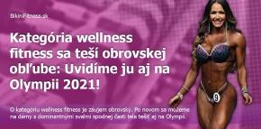 Kategória wellness fitness sa teší obrovskej obľube: Uvidíme ju aj na Olympii 2021!