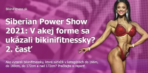Siberian Power Show 2021: V akej forme sa ukázali bikinifitnessky? 2. časť