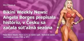 Bikini Weekly News: Angela Borges prepísala históriu, v Česku začala súťažná sezóna