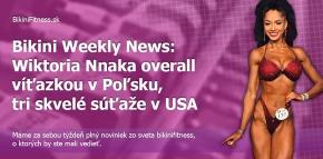 Bikini Weekly News: Wiktoria Nnaka overall víťazkou v Poľsku, tri skvelé súťaže v USA