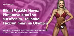 Bikini Weekly News: Pimenova končí so súťažením, Talianka Facchin mieri na Olympiu