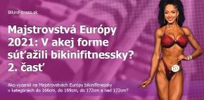 Majstrovstvá Európy 2021: V akej forme súťažili bikinifitnessky? 2. časť