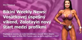 Bikini Weekly News: Vosátkovej úspešný víkend, Zolotayin nový štart medzi profíkmi