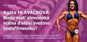 Agáta HLAVAČKOVÁ: Bude mať slovenská scéna ďalšiu svetovú bodyfitnessku?