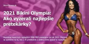 2021 Bikini Olympia: Ako vyzerali najlepšie pretekárky?
